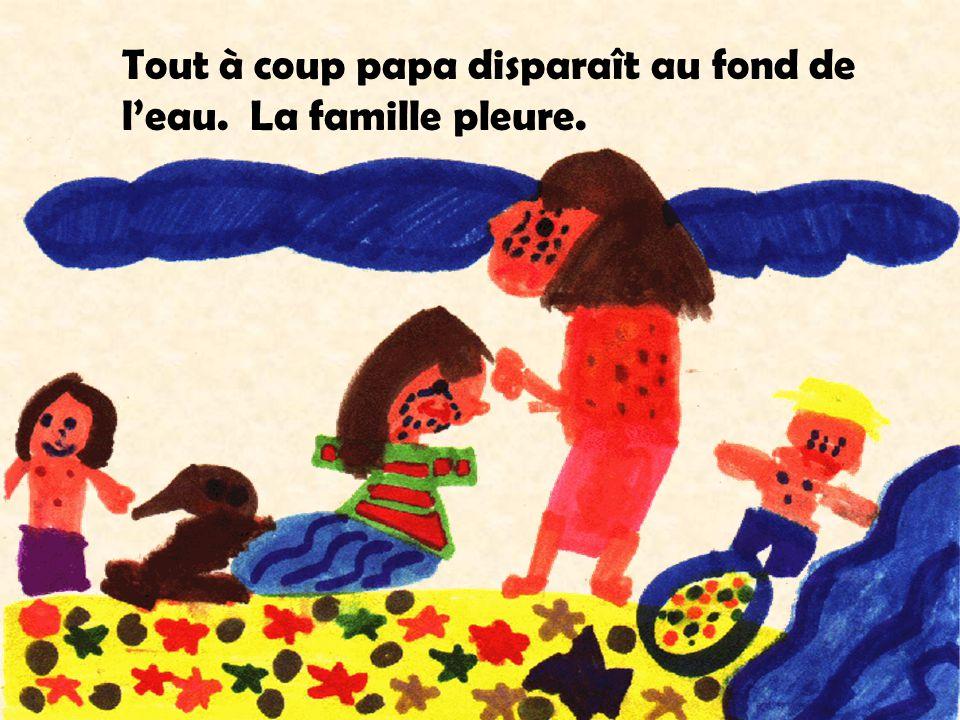 Tout à coup papa disparaît au fond de l'eau. La famille pleure. Illustration: Catherine et Kristel