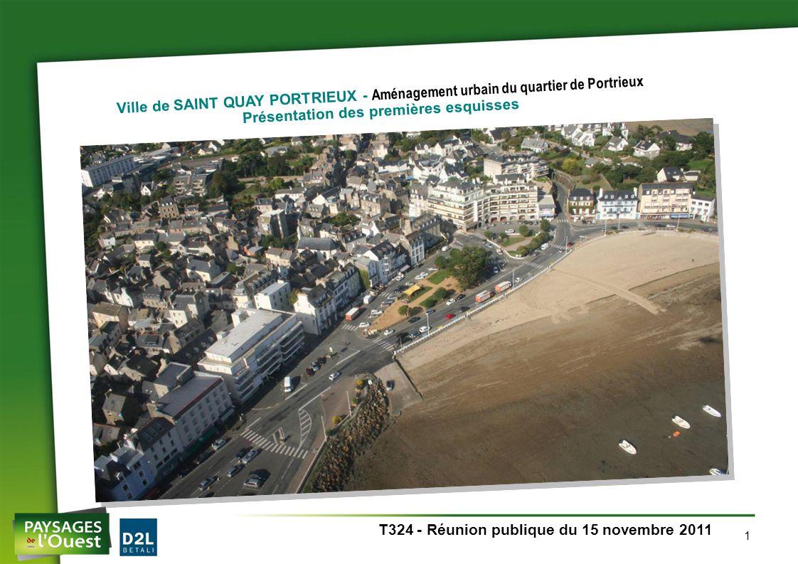 T324 - SAINT QUAY PORTRIEUX – Quartier du Portrieux – Phase Esquisse – Réunion du 15 novembre 201112