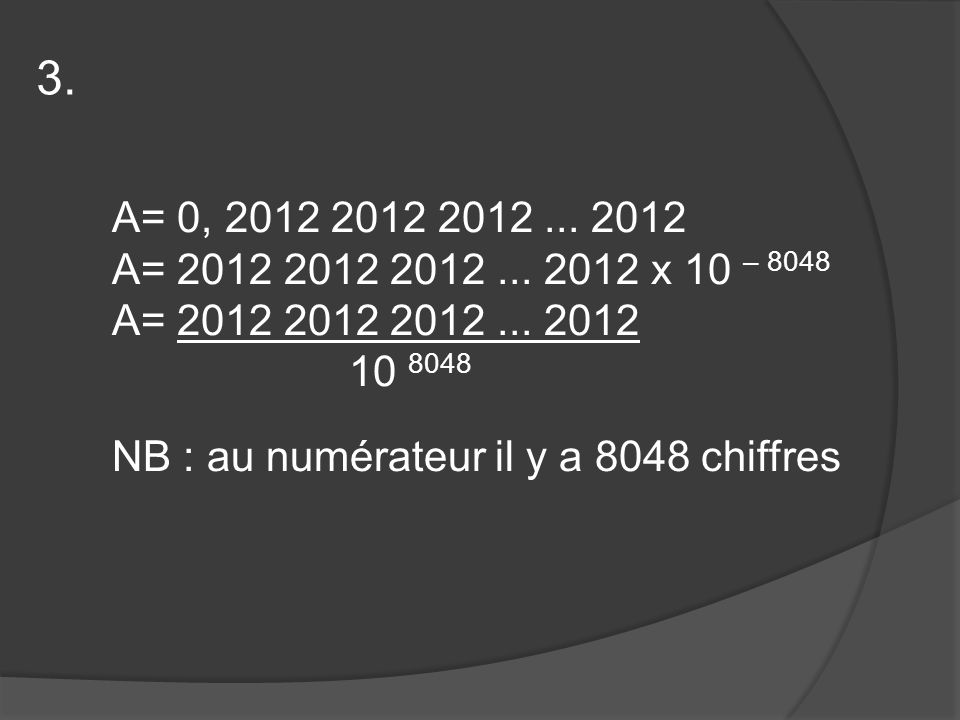 A= 0, 2012 2012 2012... 2012 A= 2012 2012 2012...