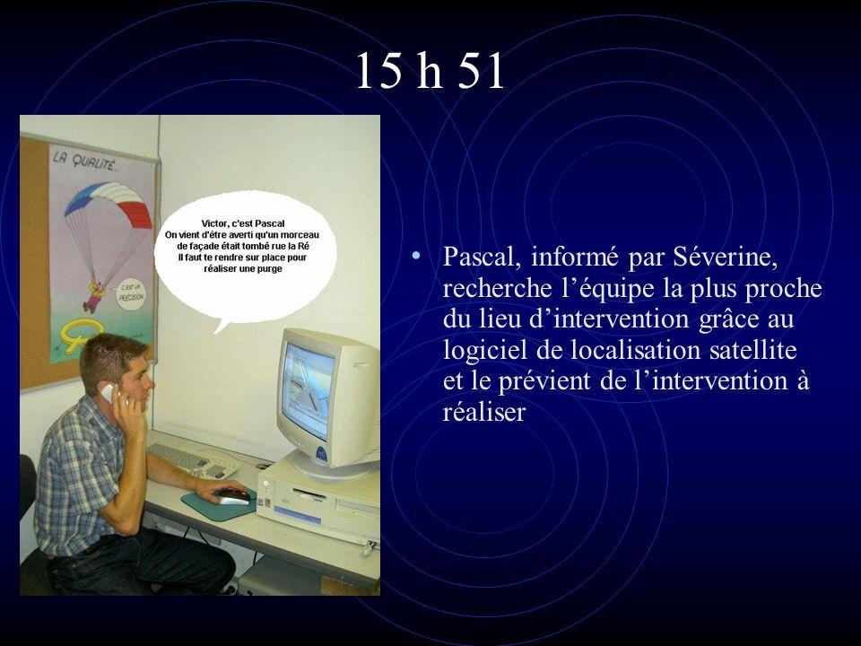 15 h 51 • Pascal, informé par Séverine, recherche l'équipe la plus proche du lieu d'intervention grâce au logiciel de localisation satellite et le pré