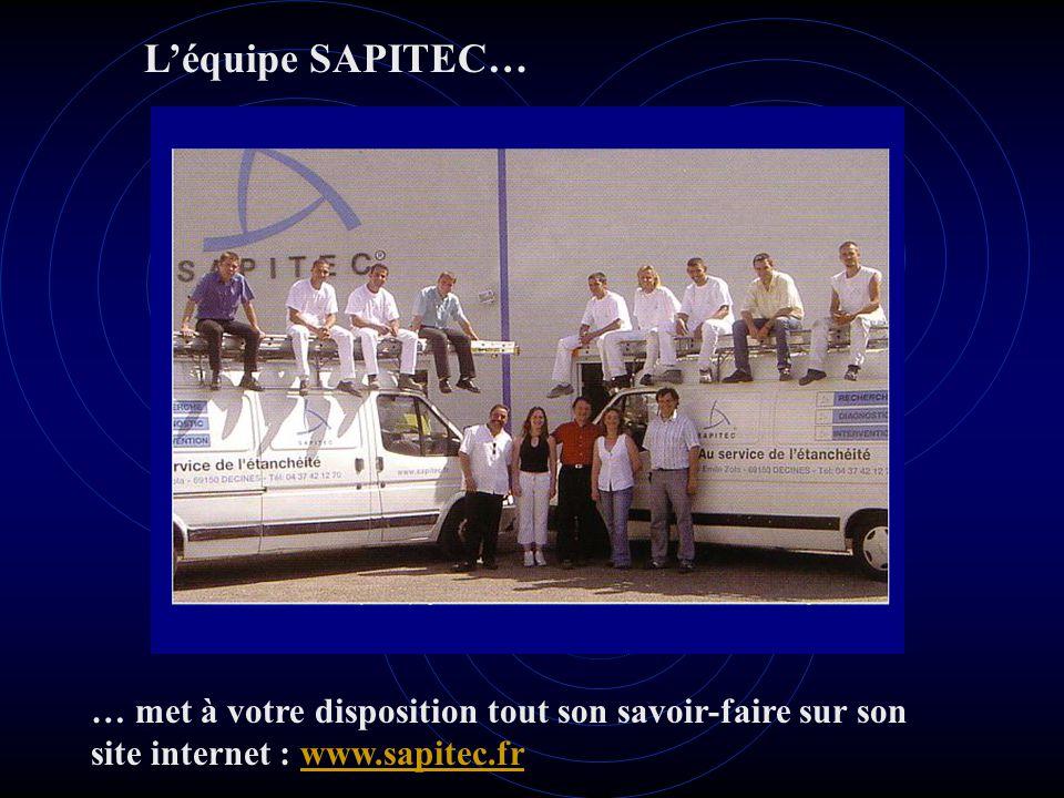 L'équipe SAPITEC… … met à votre disposition tout son savoir-faire sur son site internet : www.sapitec.frwww.sapitec.fr