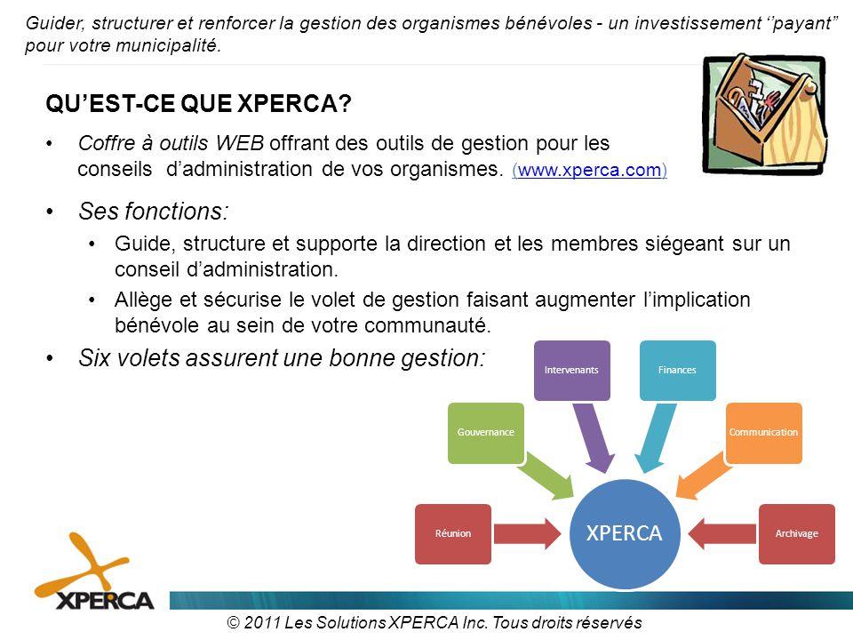 QU'EST-CE QUE XPERCA? •Coffre à outils WEB offrant des outils de gestion pour les conseils d'administration de vos organismes. (www.xperca.com)www.xpe