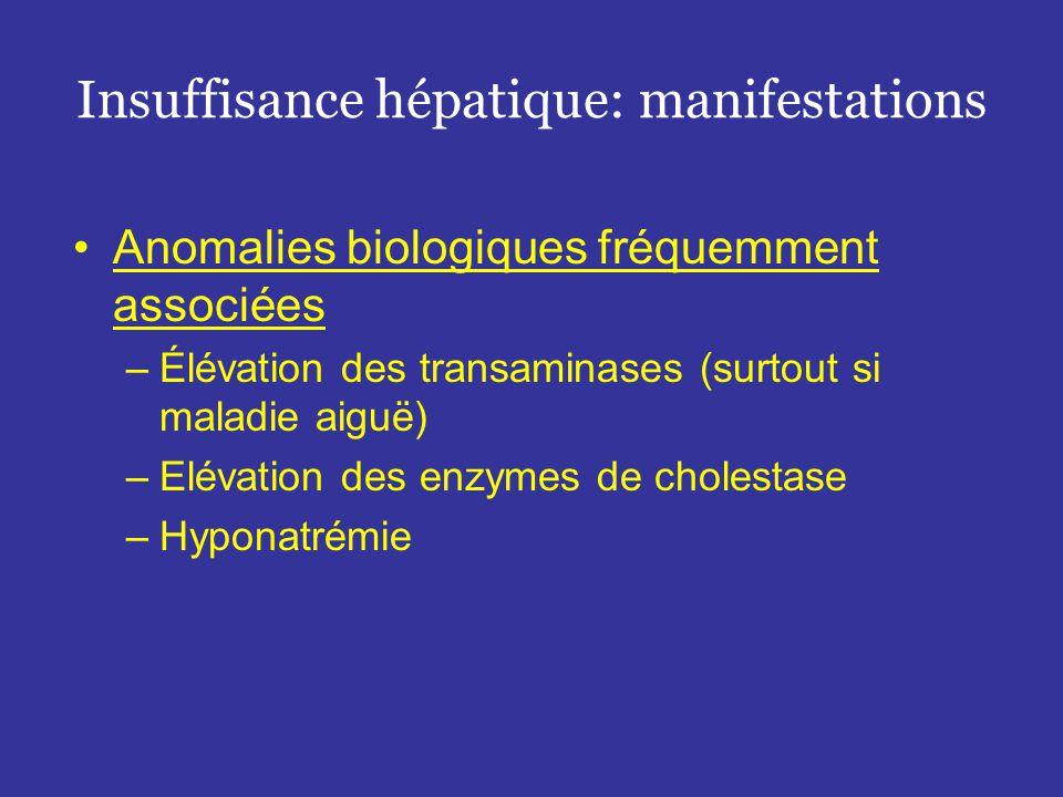Insuffisance hépatique Anomalies neurologiques Anomalies rénales Anomalies circulatoires Diminution des défenses contre les infections