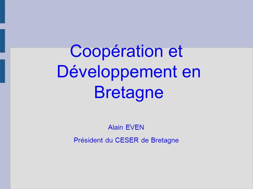 Coopération et Développement en Bretagne Alain EVEN Président du CESER de Bretagne