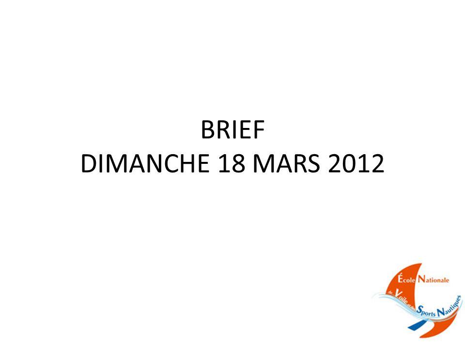 BRIEF DIMANCHE 18 MARS 2012