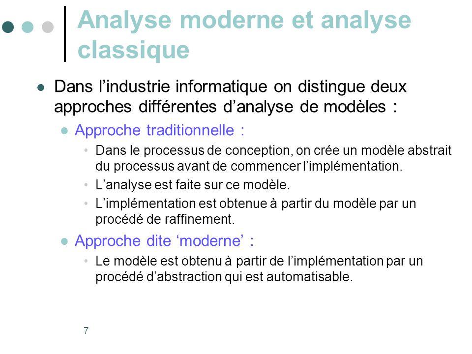 7 Analyse moderne et analyse classique  Dans l'industrie informatique on distingue deux approches différentes d'analyse de modèles :  Approche tradi