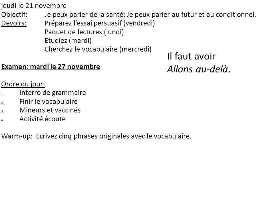 jeudi le 21 novembre Objectif: Je peux parler de la santé; Je peux parler au futur et au conditionnel.
