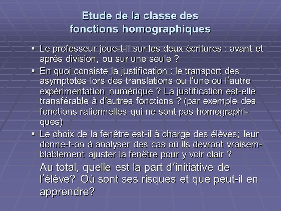 Etude de la classe des fonctions homographiques  Le professeur joue-t-il sur les deux écritures : avant et après division, ou sur une seule .