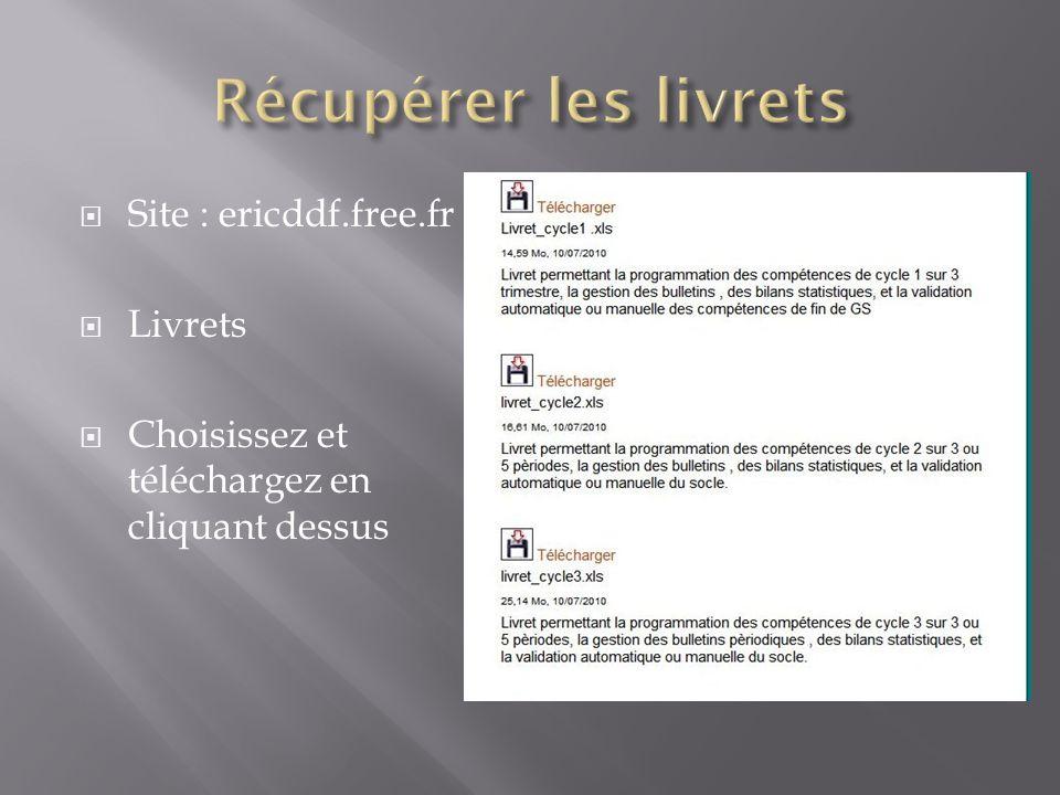  Site : ericddf.free.fr  Livrets  Choisissez et téléchargez en cliquant dessus