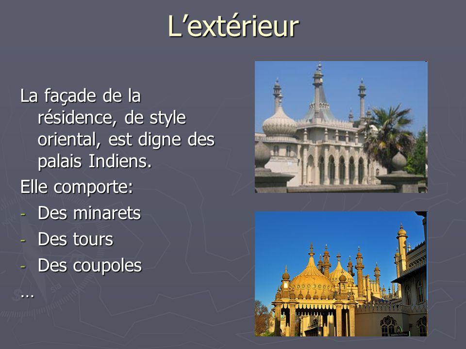 L'extérieur La façade de la résidence, de style oriental, est digne des palais Indiens. Elle comporte: - Des minarets - Des tours - Des coupoles …