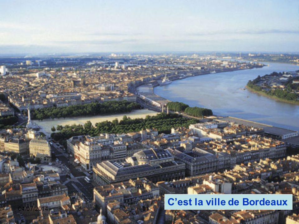 04/07/20143 C'est la ville de Bordeaux