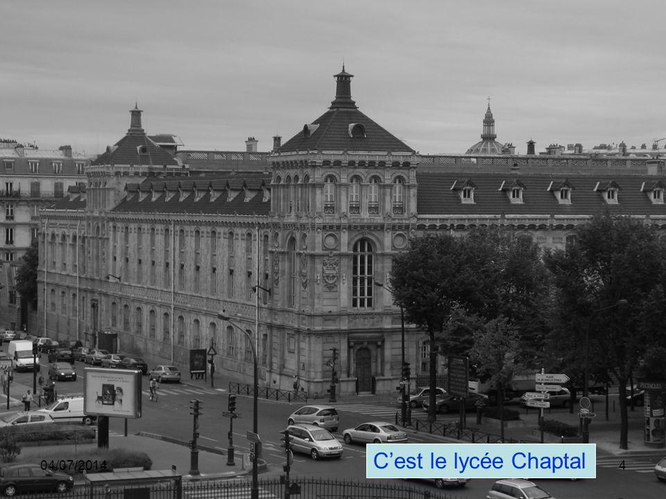 04/07/20144 C'est le lycée Chaptal