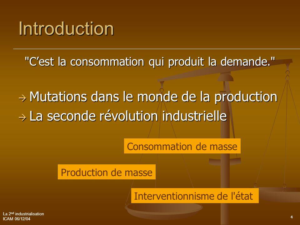 La 2 nd industrialisation ICAM 06/12/04 15 3.