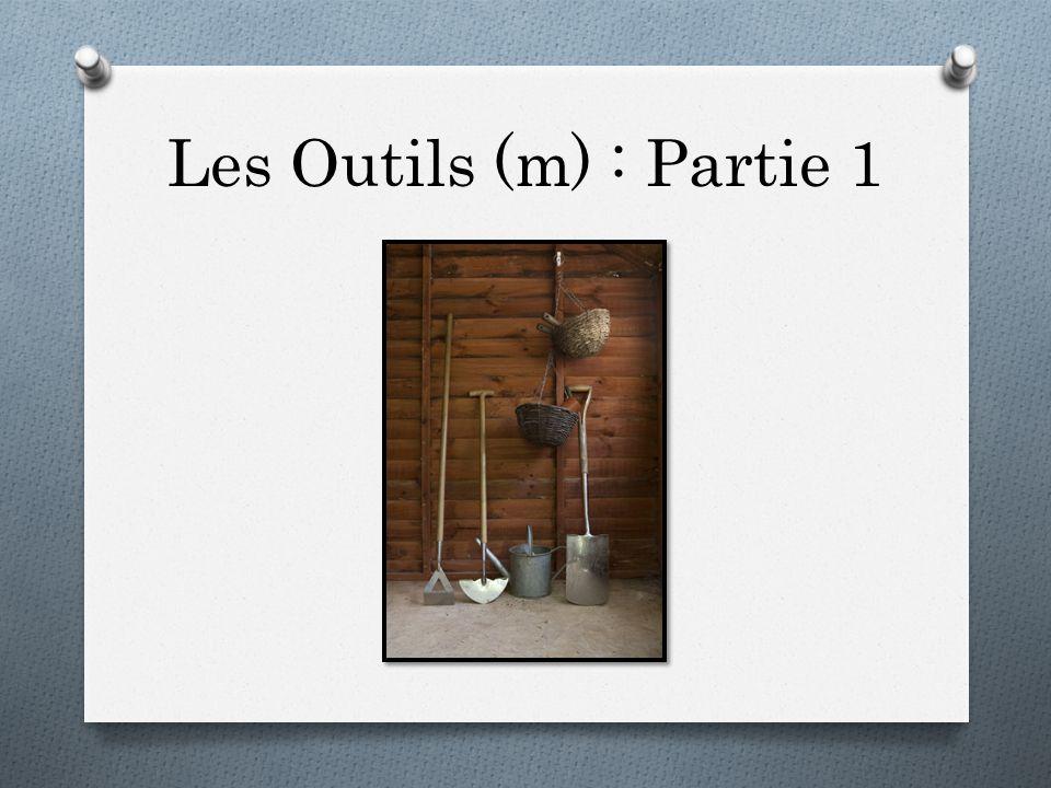 Les Outils (m) : Partie 1