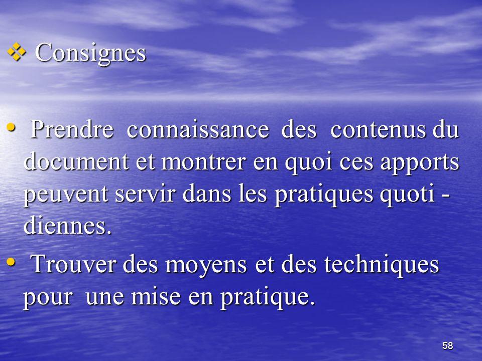 58  Consignes • Prendre connaissance des contenus du document et montrer en quoi ces apports peuvent servir dans les pratiques quoti - diennes. • Tro