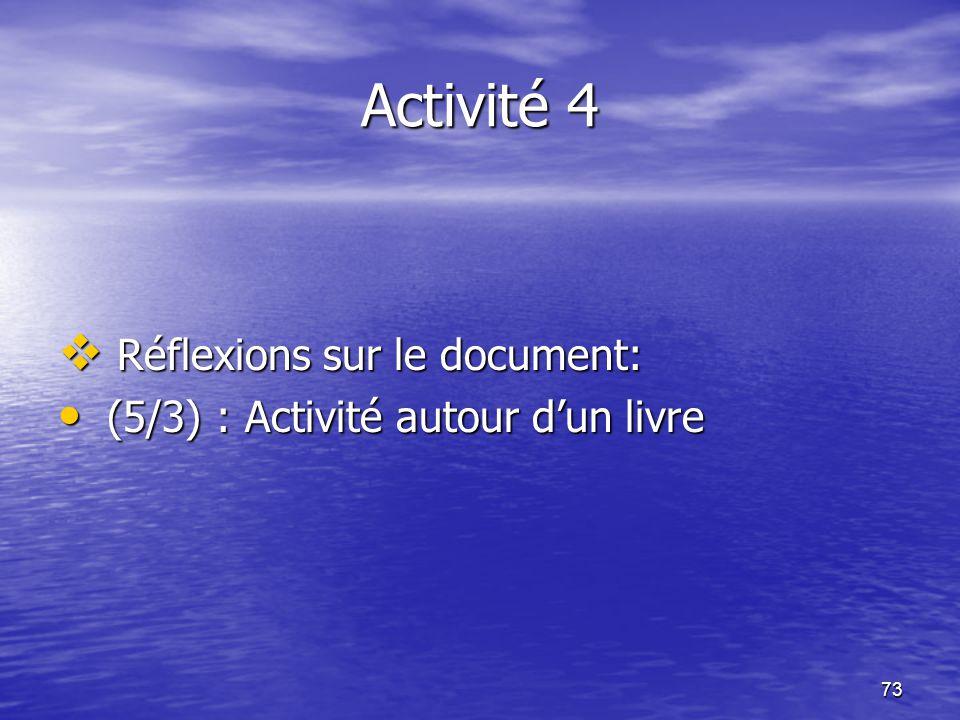 73 Activité 4  Réflexions sur le document: • (5/3) : Activité autour d'un livre