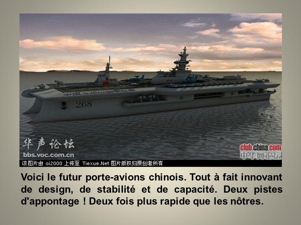Voici le futur porte-avions chinois.Tout à fait innovant de design, de stabilité et de capacité.