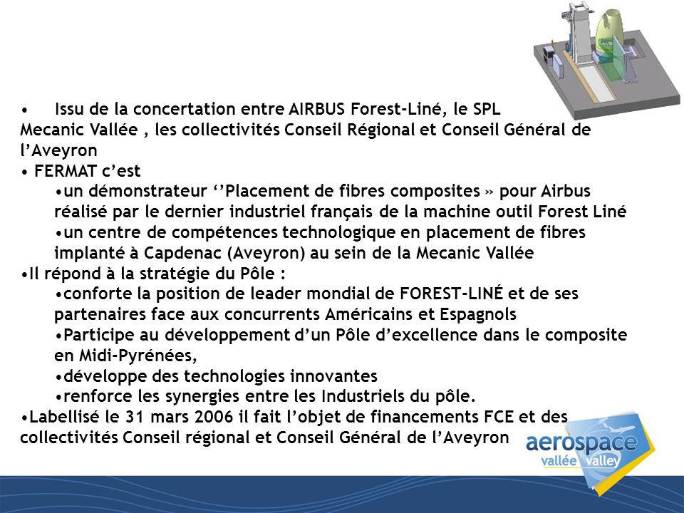 FERMAT • Issu de la concertation entre AIRBUS Forest-Liné, le SPL Mecanic Vallée, les collectivités Conseil Régional et Conseil Général de l'Aveyron •