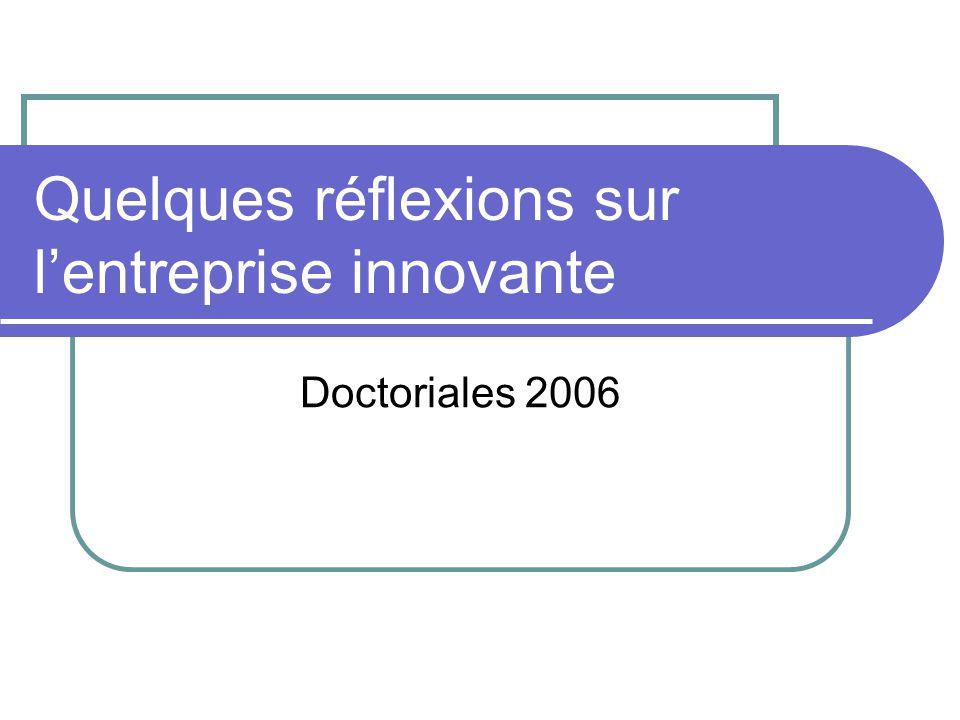 Quelques réflexions sur l'entreprise innovante Doctoriales 2006