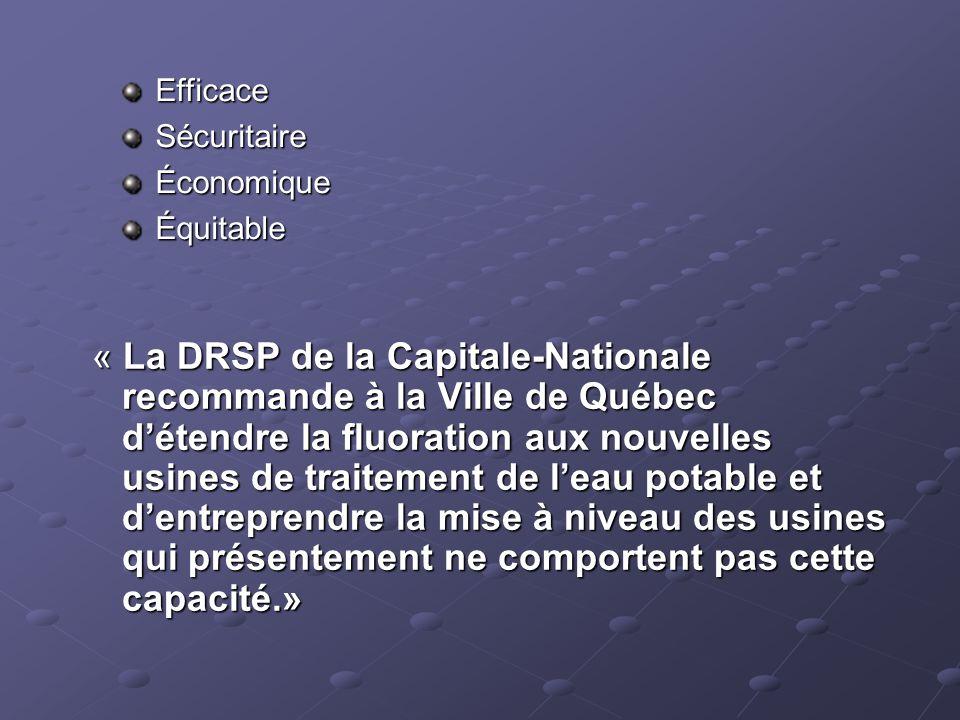 « La DRSP de la Capitale-Nationale recommande à la Ville de Québec d'étendre la fluoration aux nouvelles usines de traitement de l'eau potable et d'en