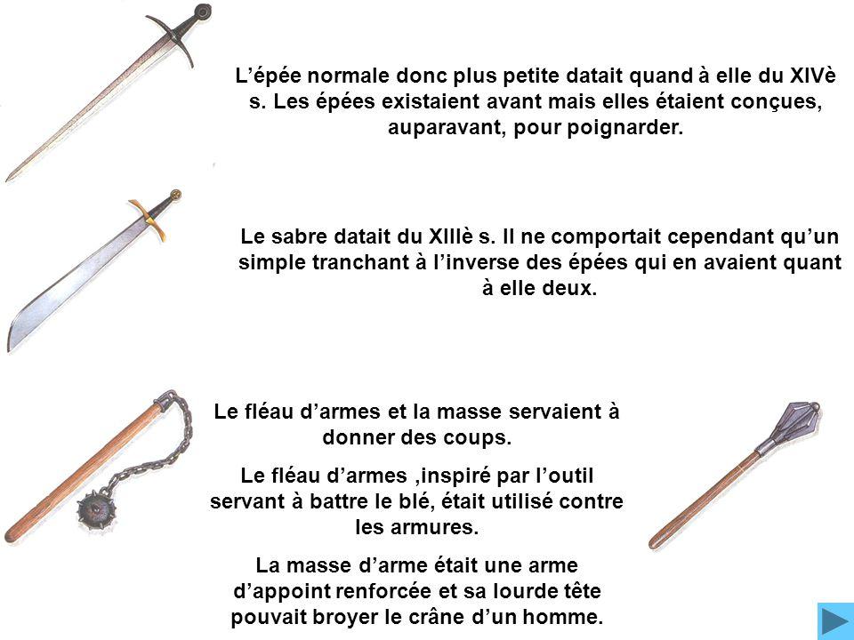 L'épée normale donc plus petite datait quand à elle du XIVè s.