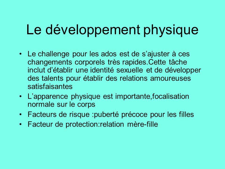 Le développement physique •Le challenge pour les ados est de s'ajuster à ces changements corporels très rapides.Cette tâche inclut d'établir une ident