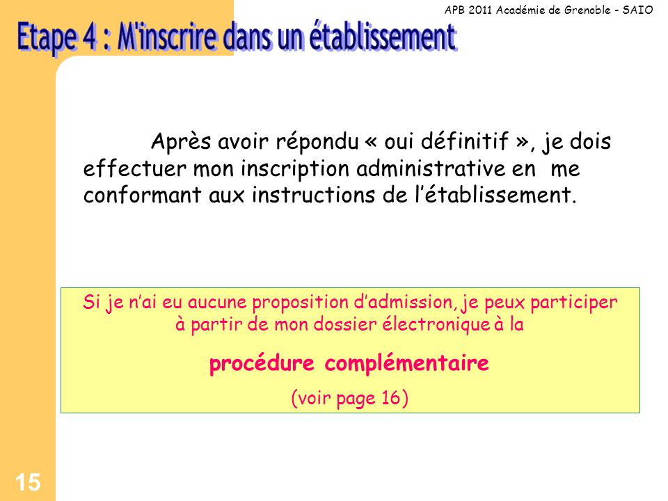 15 Après avoir répondu « oui définitif », je dois effectuer mon inscription administrative en me conformant aux instructions de l'établissement.