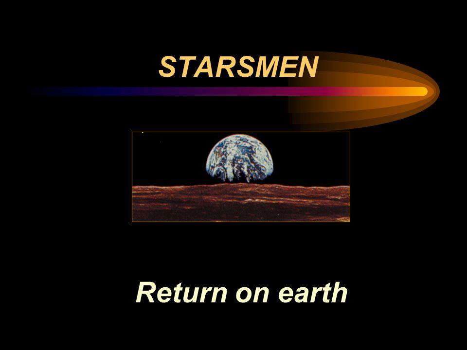 STARSMEN Return on earth