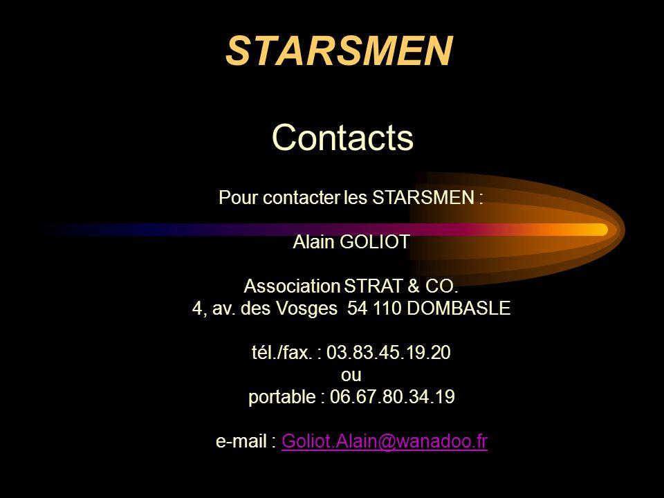 STARSMEN Contacts Pour contacter les STARSMEN : Alain GOLIOT Association STRAT & CO. 4, av. des Vosges 54 110 DOMBASLE tél./fax. : 03.83.45.19.20 ou p