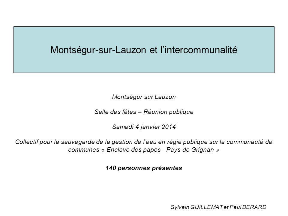Montségur-sur-Lauzon et l'intercommunalité Montségur sur Lauzon Salle des fêtes – Réunion publique Samedi 4 janvier 2014 Collectif pour la sauvegarde