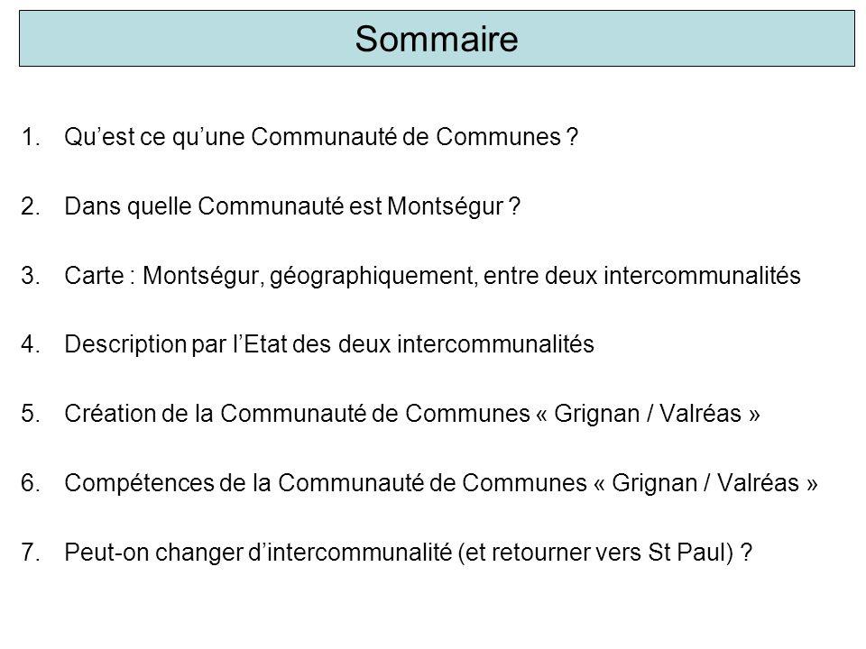 Sommaire 1.Qu'est ce qu'une Communauté de Communes ? 2.Dans quelle Communauté est Montségur ? 3.Carte : Montségur, géographiquement, entre deux interc