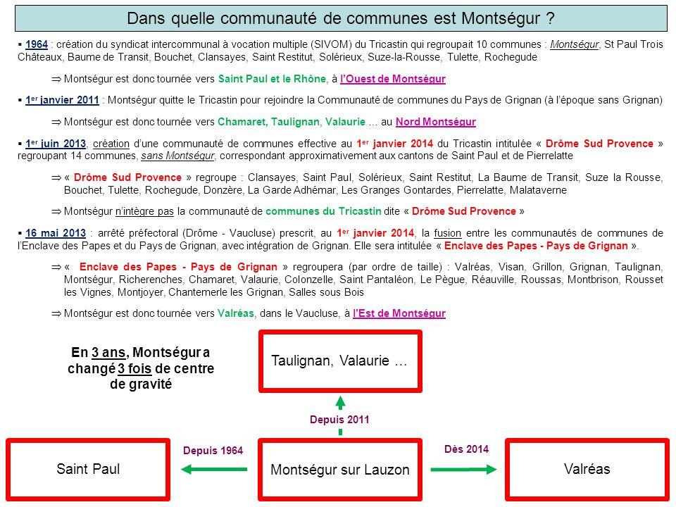 Dès 2014 Depuis 1964 Dans quelle communauté de communes est Montségur ?  1964 : création du syndicat intercommunal à vocation multiple (SIVOM) du Tri