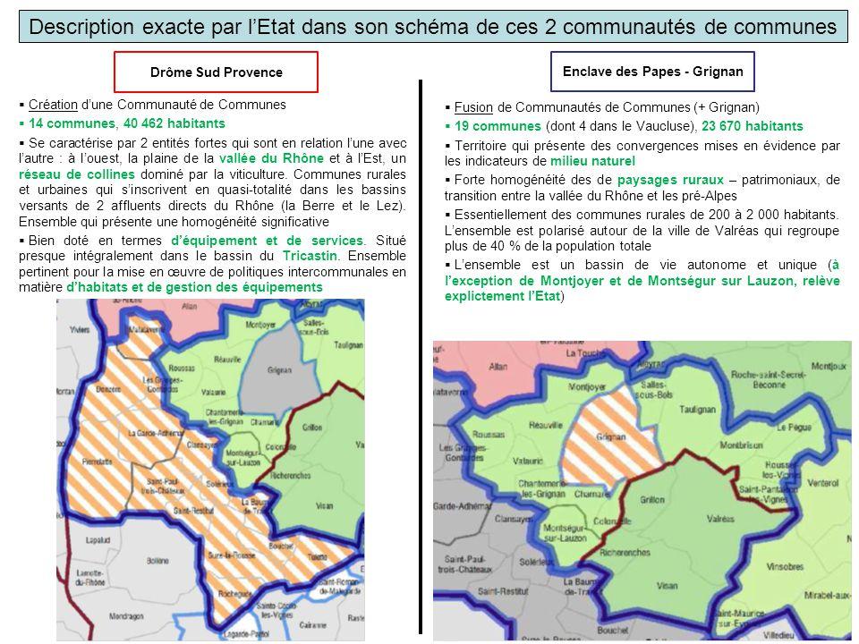 Description exacte par l'Etat dans son schéma de ces 2 communautés de communes Drôme Sud Provence Enclave des Papes - Grignan  Création d'une Communa