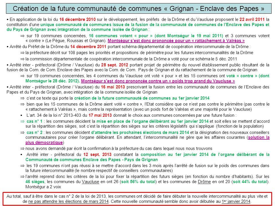 Création de la future communauté de communes « Grignan - Enclave des Papes »  En application de la loi du 16 décembre 2010 sur le développement, les