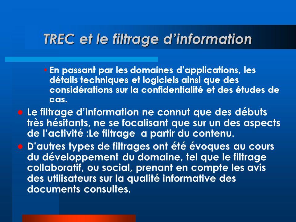 TREC et le filtrage d'information • En passant par les domaines d'applications, les détails techniques et logiciels ainsi que des considérations sur l