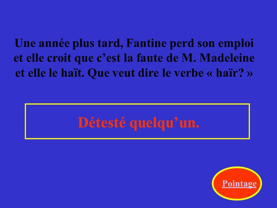 Fantine ne pouvait pas trouver un emploi à Paris, mais elle travaillait dans un __________ à Montreuil-sur-Mer pour gagner de l'argent pour sa fille.