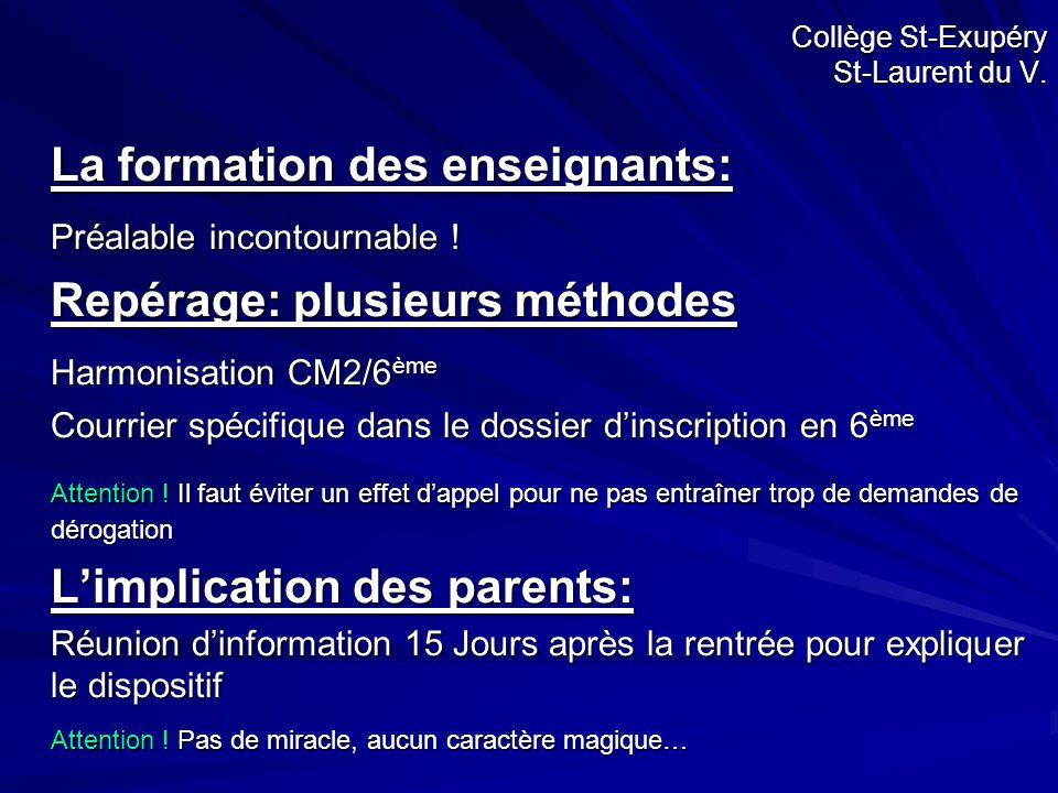 La formation des enseignants: Préalable incontournable ! Repérage: plusieurs méthodes Harmonisation CM2/6 ème Courrier spécifique dans le dossier d'in