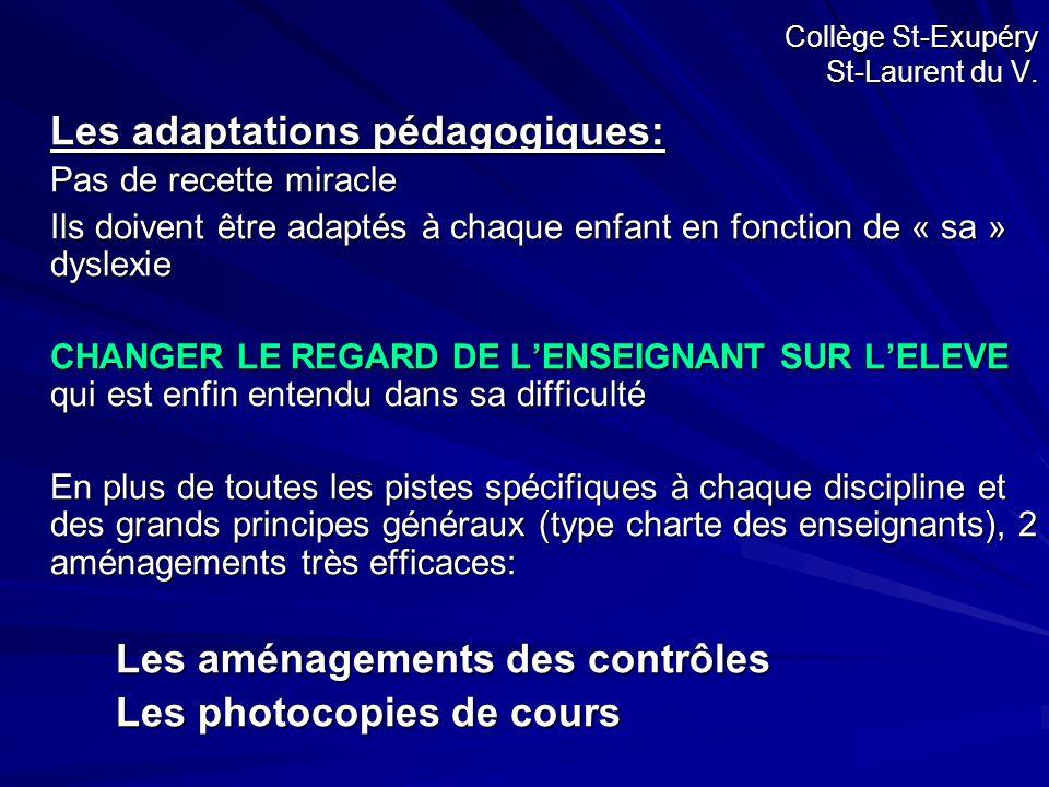 Collège St-Exupéry St-Laurent du V. Les adaptations pédagogiques: Pas de recette miracle Ils doivent être adaptés à chaque enfant en fonction de « sa