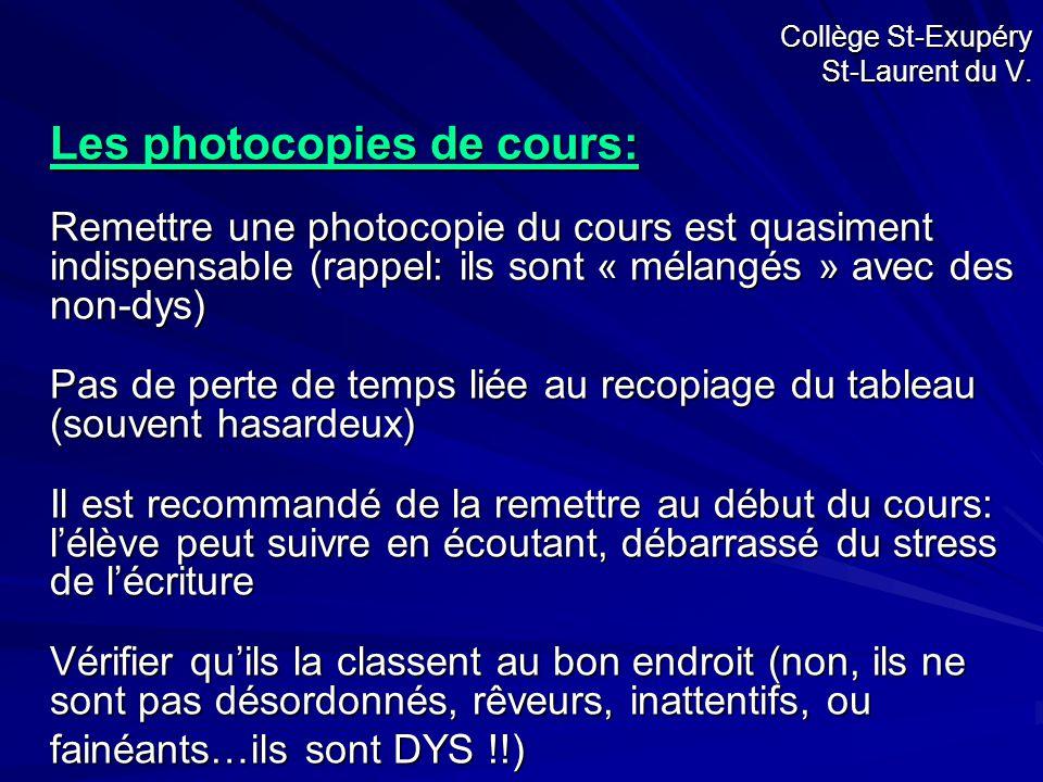 Collège St-Exupéry St-Laurent du V. Les photocopies de cours: Remettre une photocopie du cours est quasiment indispensable (rappel: ils sont « mélangé