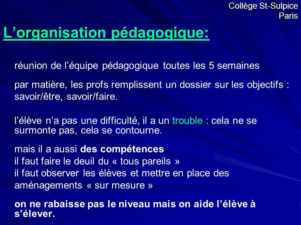 Collège St-Sulpice Paris L'organisation pédagogique: réunion de l'équipe pédagogique toutes les 5 semaines par matière, les profs remplissent un dossi