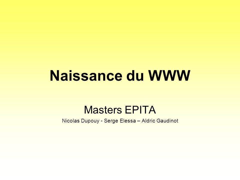 Naissance du WWW Masters EPITA Nicolas Dupouy - Serge Elessa – Aldric Gaudinot