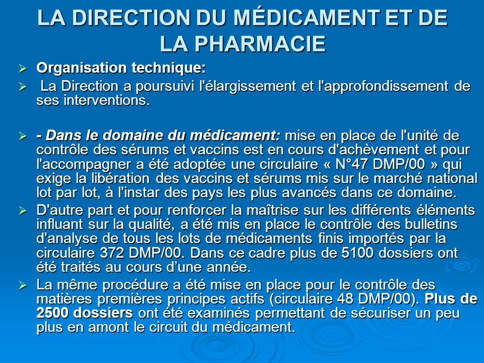 LA DIRECTION DU MÉDICAMENT ET DE LA PHARMACIE  Organisation technique:  La Direction a poursuivi l'élargissement et l'approfondissement de ses inter