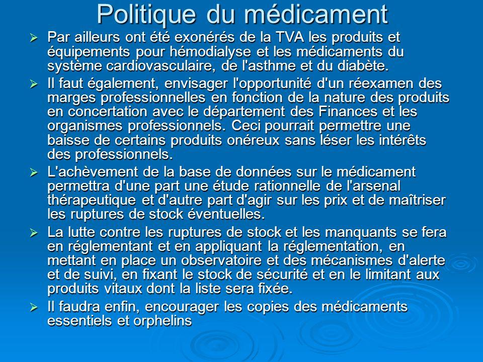 Politique du médicament  Par ailleurs ont été exonérés de la TVA les produits et équipements pour hémodialyse et les médicaments du système cardiovas