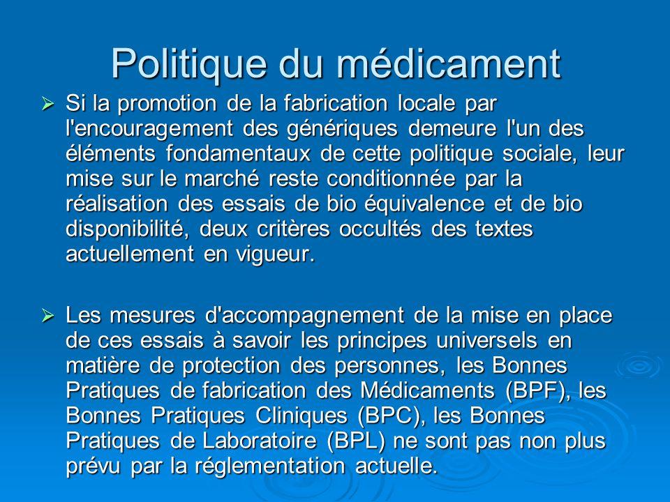 Politique du médicament  Si la promotion de la fabrication locale par l'encouragement des génériques demeure l'un des éléments fondamentaux de cette