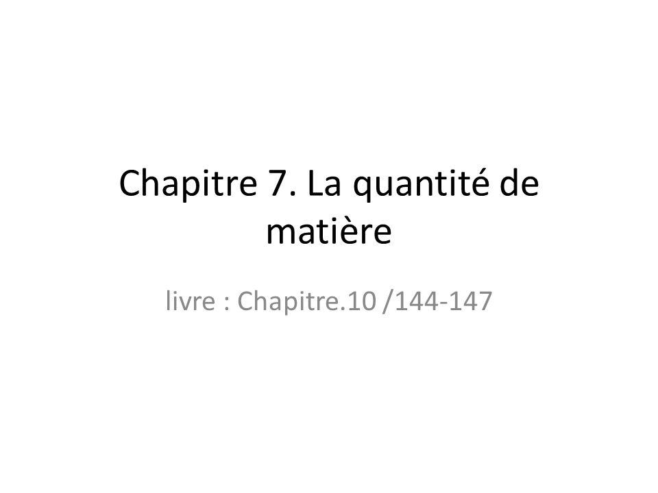 Chapitre 7. La quantité de matière livre : Chapitre.10 /144-147