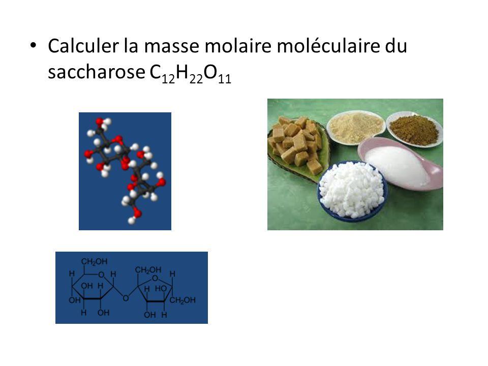 • Calculer la masse molaire moléculaire du saccharose C 12 H 22 O 11