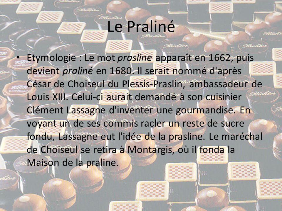 Le Praliné • La pâte de praliné : On appelle plus généralement pâte de praliné