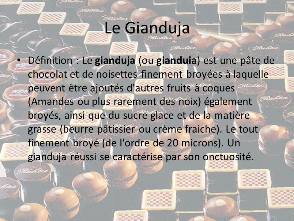 Le Gianduja • Etymologie : La recette du gianduja nous vient d Italie, la région du Piémont revendique l invention en raison de sa production de noisettes.