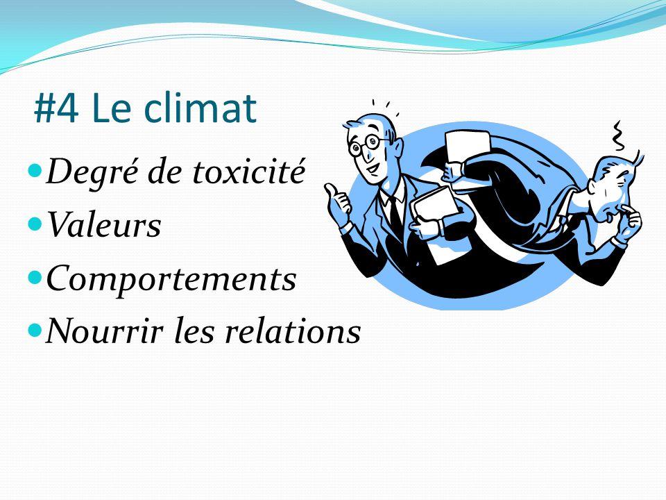 #4 Le climat  Degré de toxicité  Valeurs  Comportements  Nourrir les relations