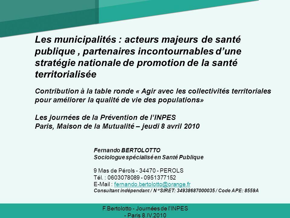 Fernando BERTOLOTTO Sociologue spécialisé en Santé Publique 9 Mas de Pérols - 34470 - PEROLS Tél. : 0603078089 - 0951377152 E-Mail : fernando.bertolot
